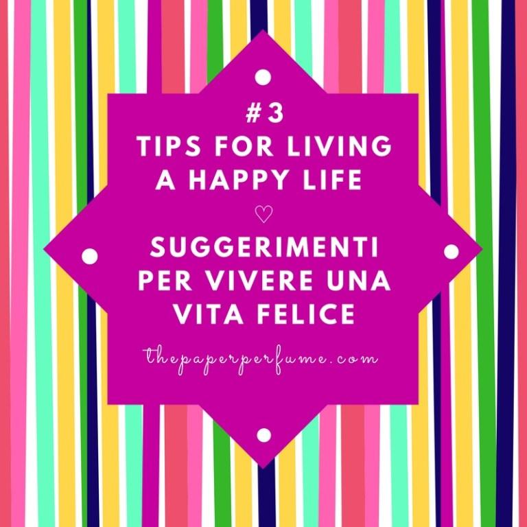 #3 tips for living a happy life ♡ Suggerimenti per vivere una vita felice