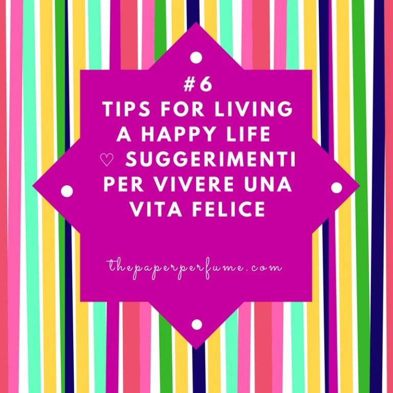 #6 tips for living a happy life ♡ Suggerimenti per vivere una vita felice
