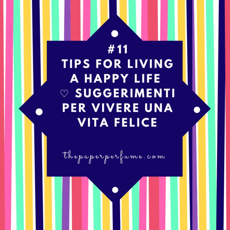 #11 tips for living a happy life ♡ Suggerimenti per vivere una vita felice