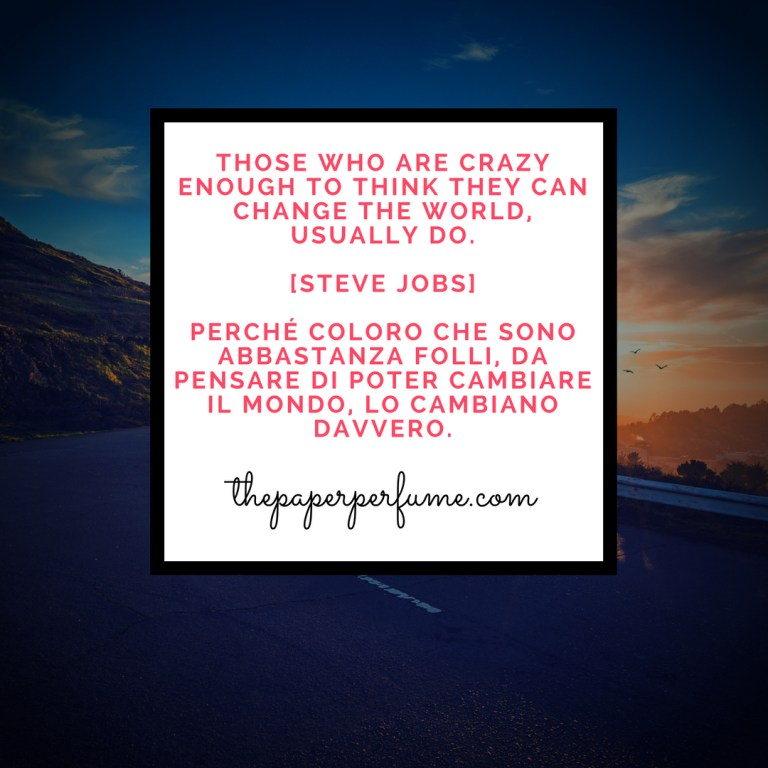 Those who are crazy...