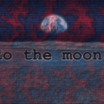 Episode 14 – To The Moon!