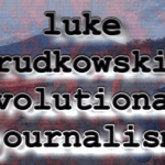 Episode 17 – Luke Rudkowski Revolutionary Journalism