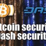 Bitcoin vs Dash – Security & Bitcoin as blue chip