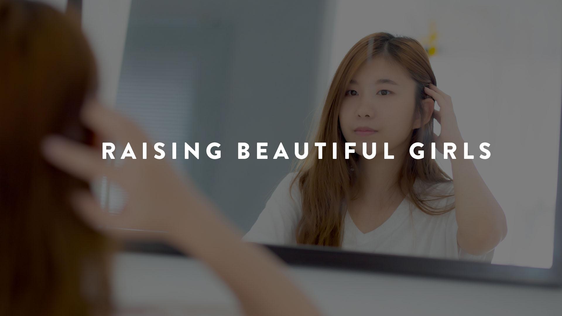 Raising Beautiful Girls