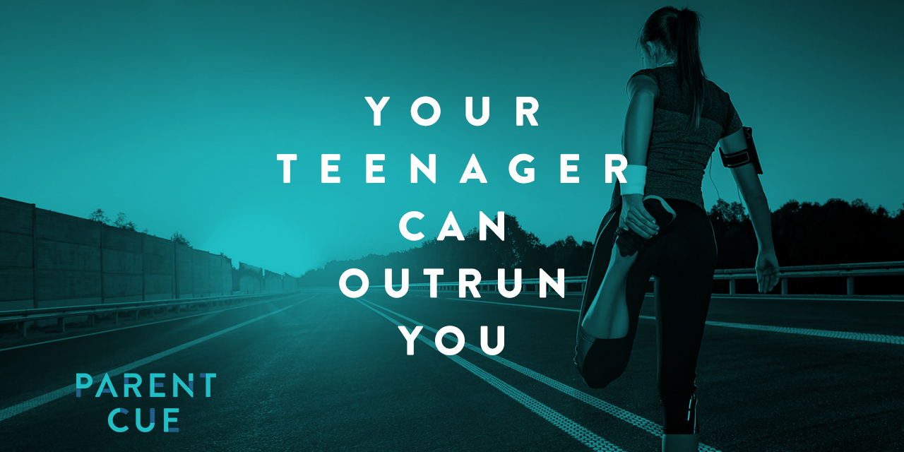 Your Teenager Can Outrun You