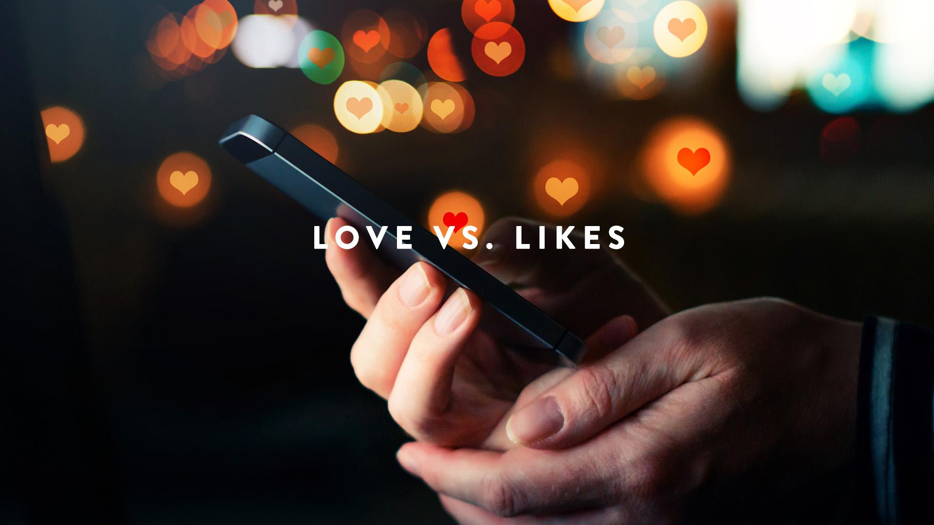 Love vs likes the dilemma of social media