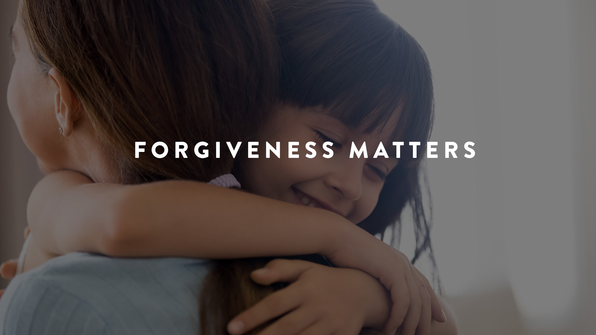 Forgiveness Matters