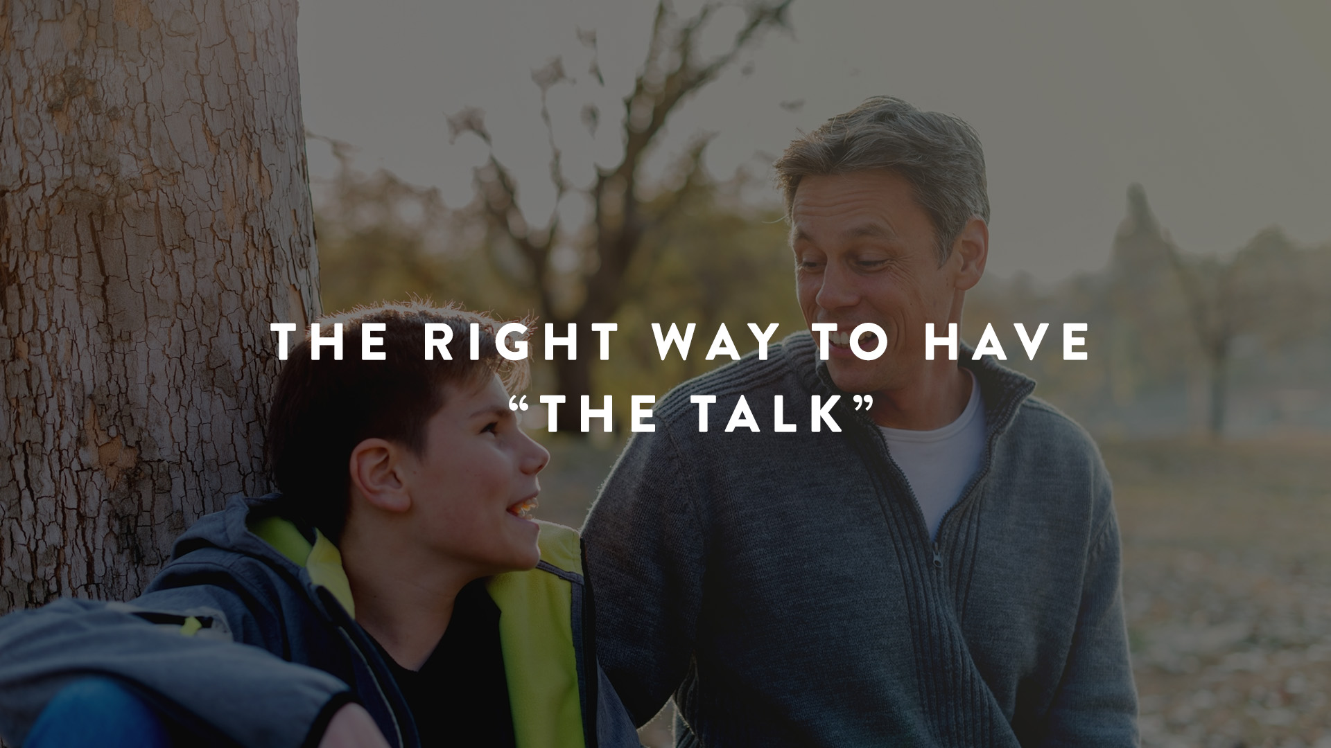 "The right way to have ""the talk"""