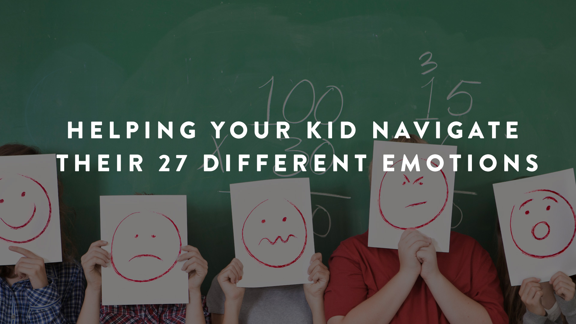 Helping your kid navigate their 27 different emotions