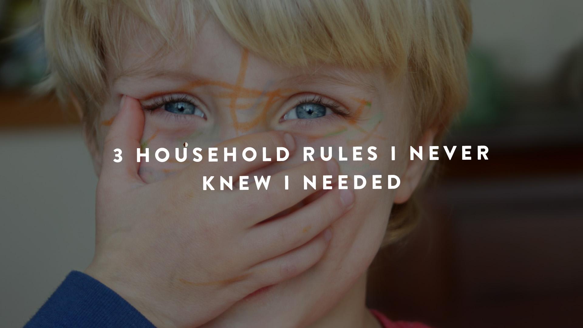 3 household rules I never knew I needed