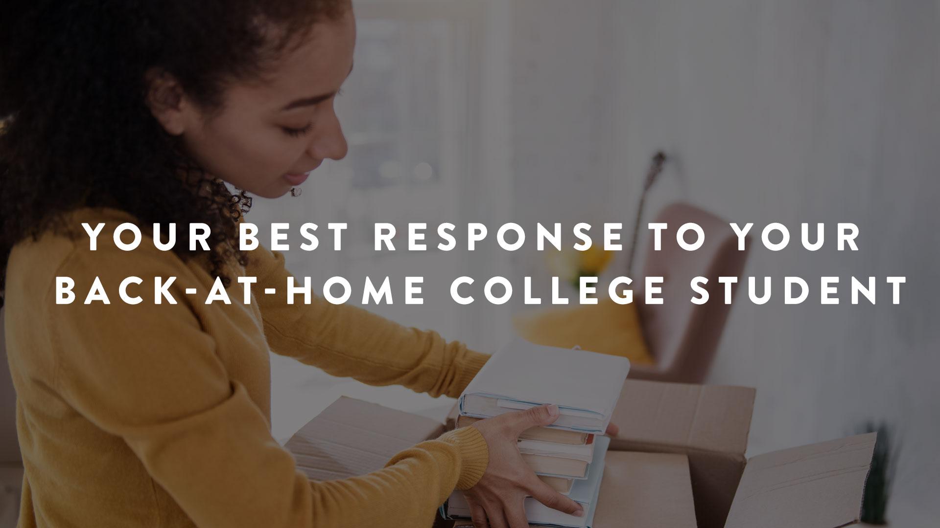 Your Best Response to Your Back-at-Home College Student   Parent Cue Blog