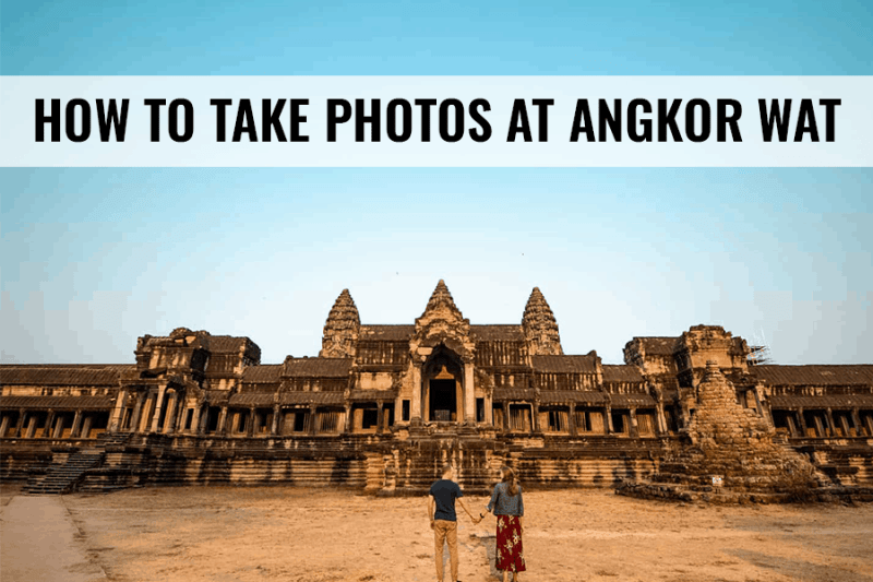 how to take photos at angkor wat