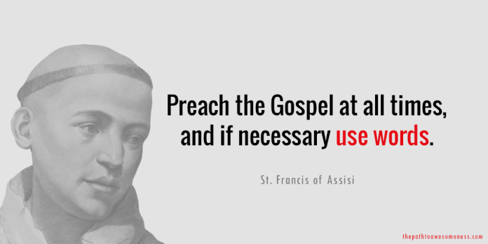 st. francis of assisi preach the gospel at all times, and if necessary use words quote