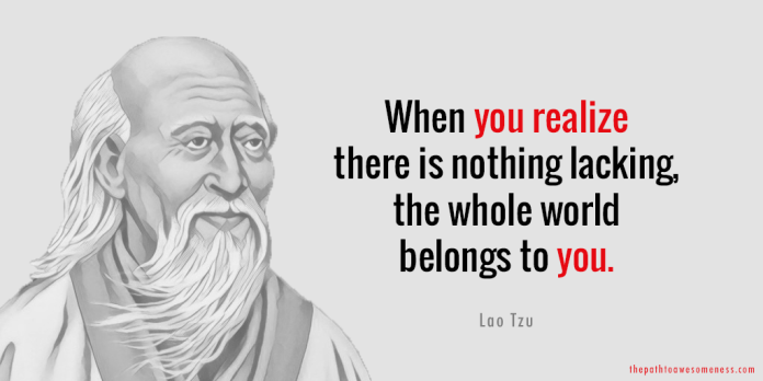 lao tzu quote when you realize nothing is lacking