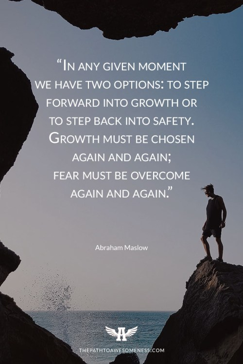abraham maslow quote in any given moment choose growth