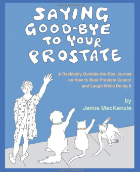 Saying Goodbye to Your Prostate