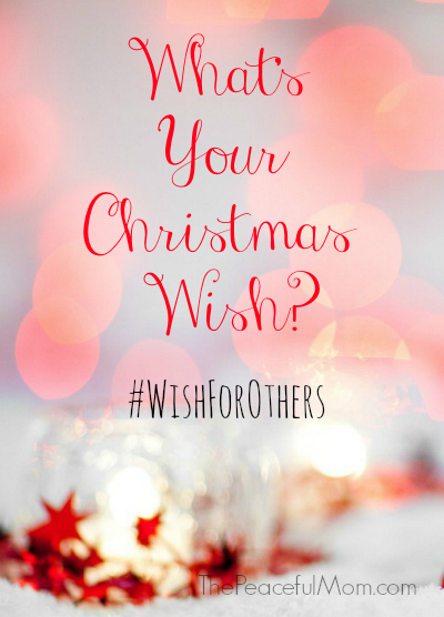 Whats Your Christmas Wish The Peaceful Mom
