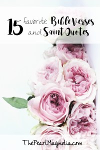 15 Favorite Bible Verses and Saint Quotes