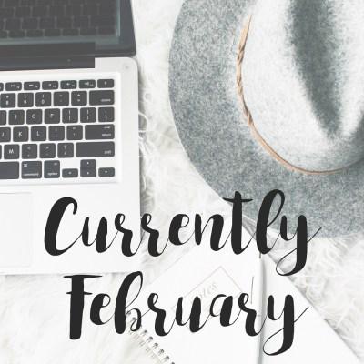 Currently February