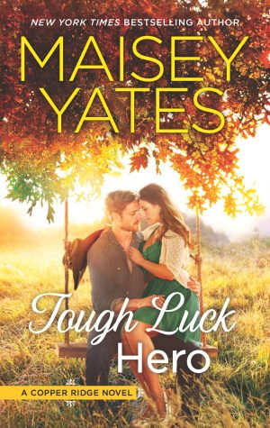 Cover_Tough Luck Hero_Maisey Yates