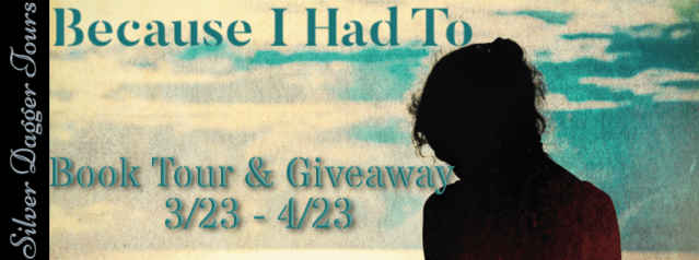 Blog Tour & Giveaway: Because I Had To