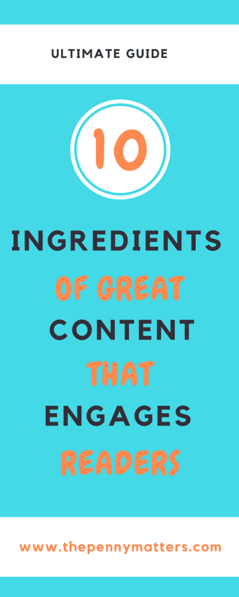 Ten Ingredients of Great Content That Engages Readers