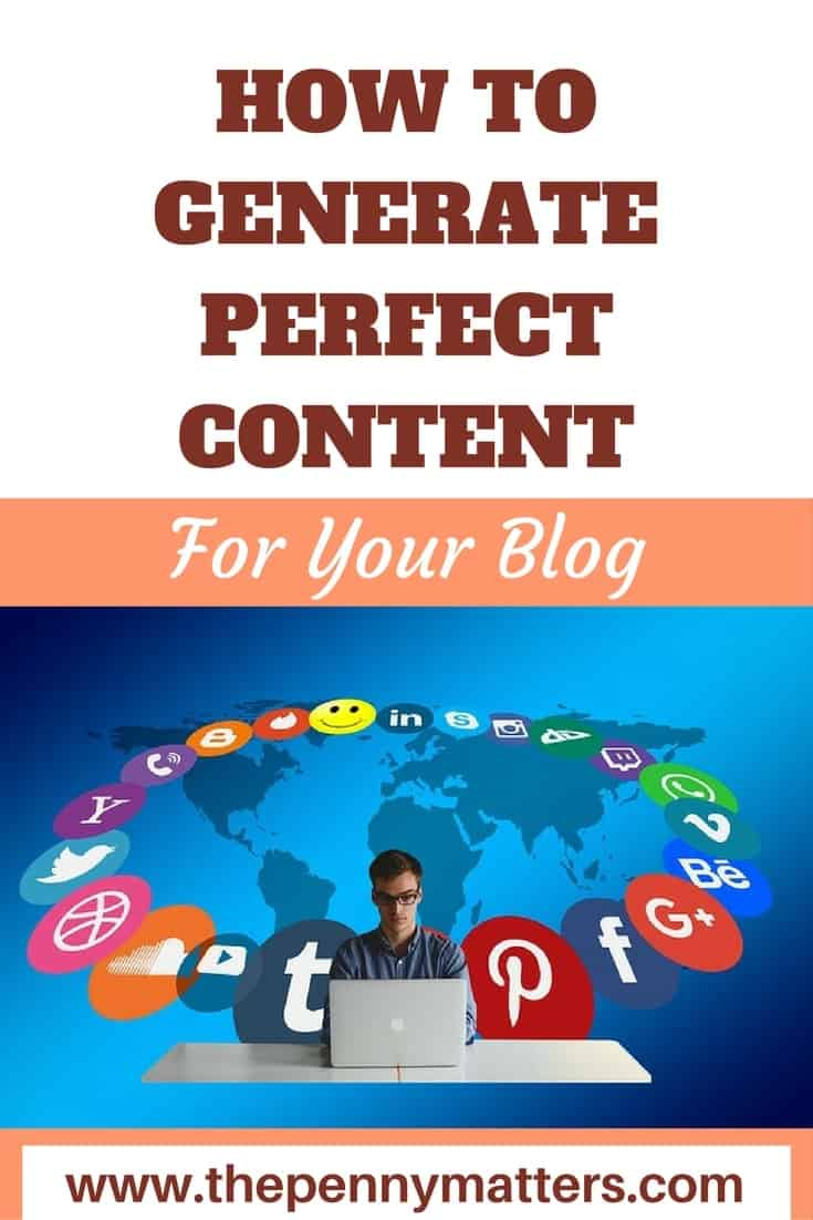 HOW TO GENERATE A PERFECT CONTENT FOR YOUR BLOG