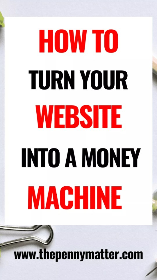Monetize Your Website: How To Turn Your Website Into A Money Machine