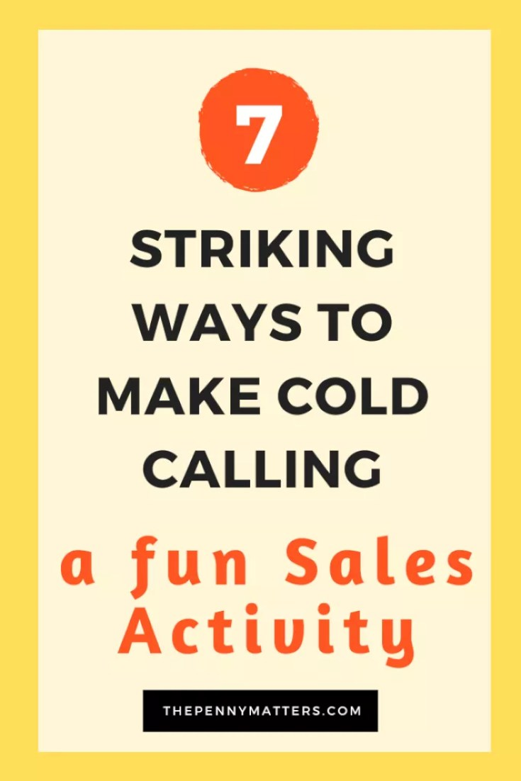 7 striking ways to make cold calling a fun sales activity