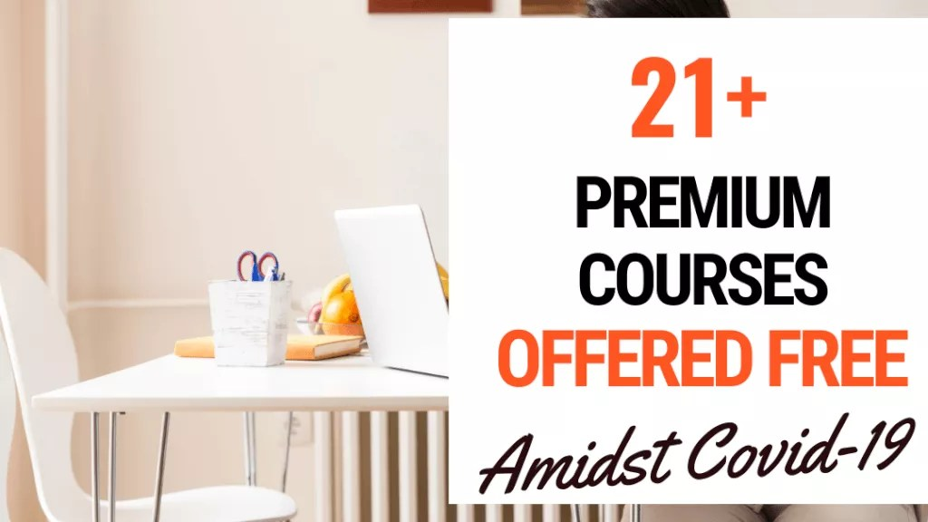 21 Premium Courses Being Offered For Free Amidst Covid-19 4