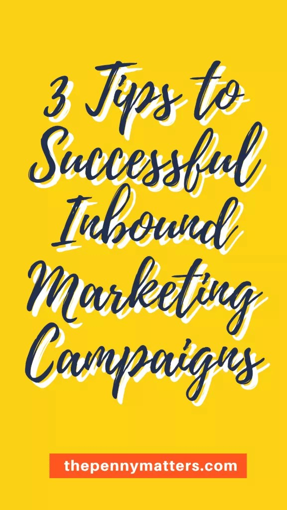 3 tips of a successful inbound marketing campaign