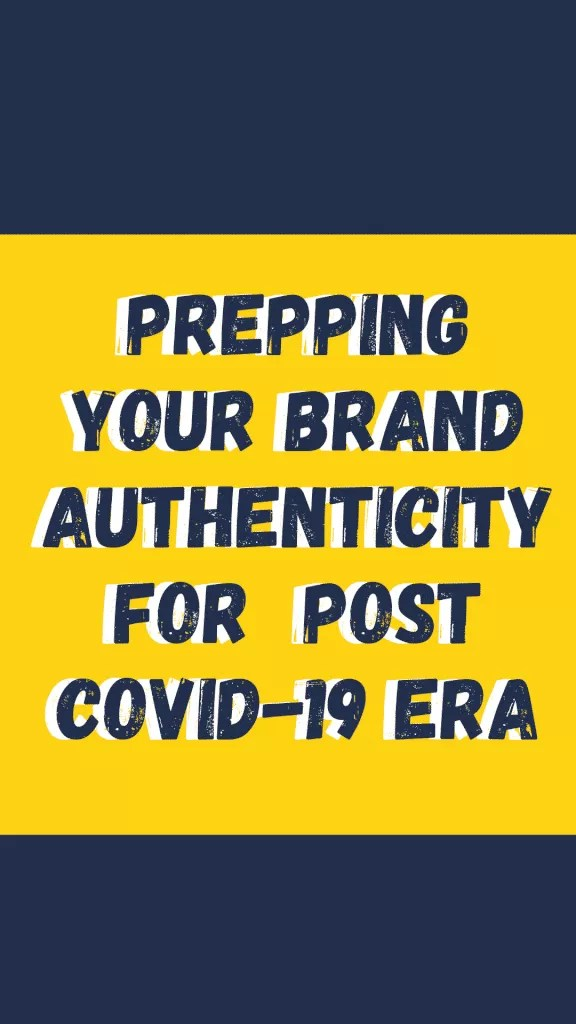 Importance of brand authenticity in uncertain times