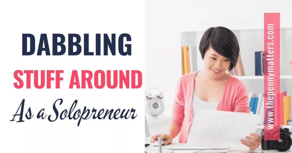 Dabbling things as a solopreneur