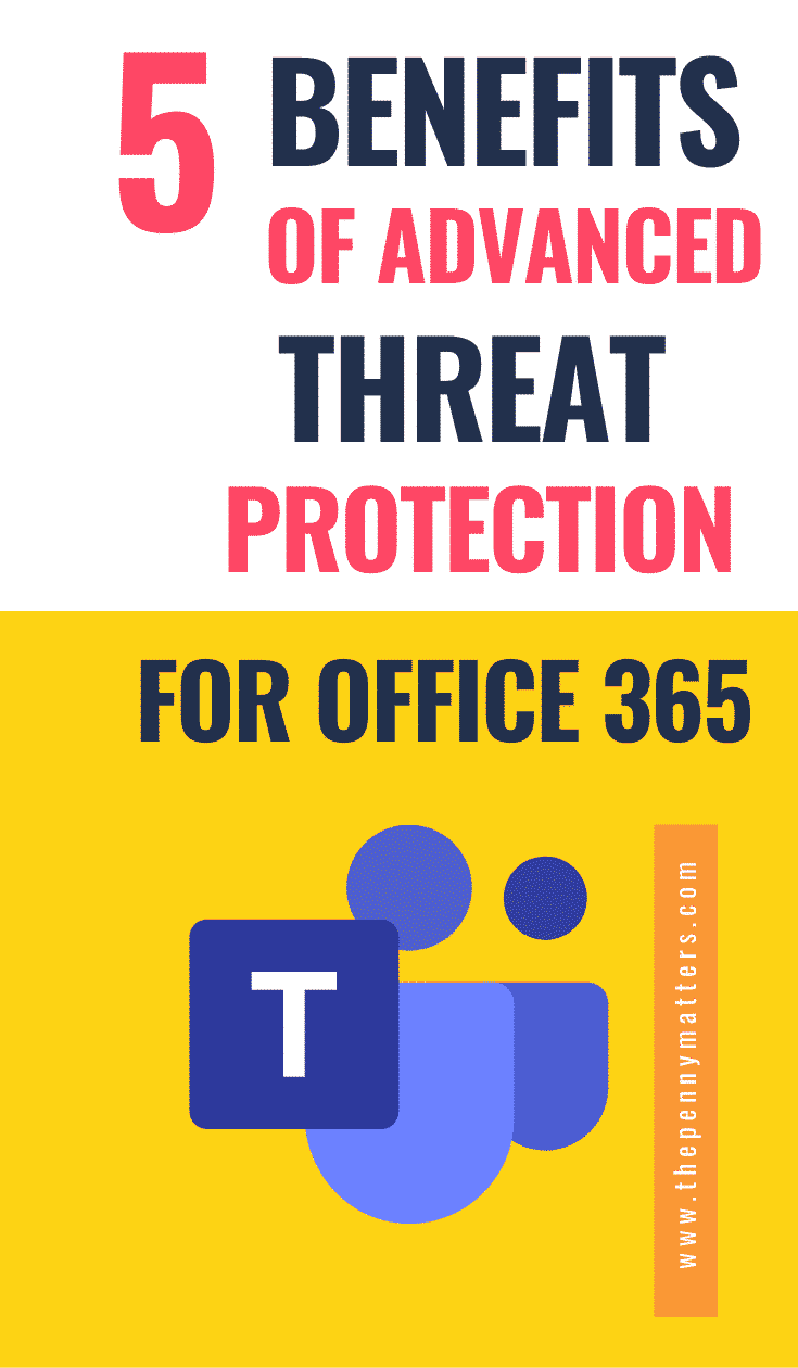 Why your organization needs office 365 advanced threat protection