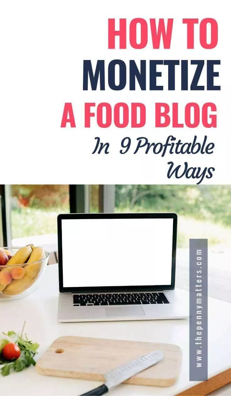 How to monetize a food blog in 9 profitable ways