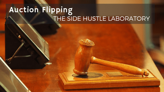 Auction Flipping - The Side Hustle Lab