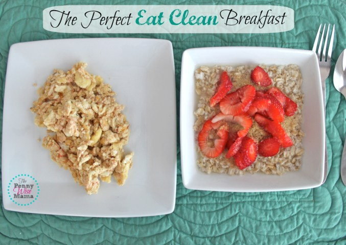 The Perfect Eat Clean Breakfast