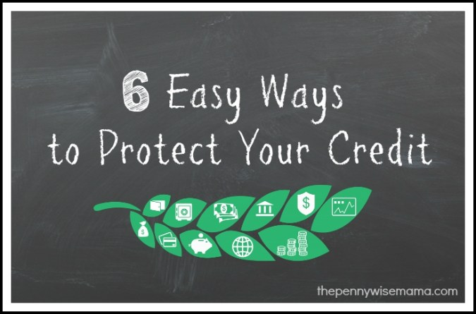 6 Easy Ways to Protect Your Credit