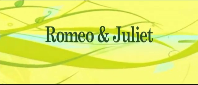 What If Romeo& Juliet Was A chick Flick?