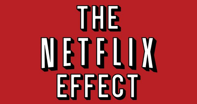 'The Netflix Effect – How on-demand is changing TV forever'