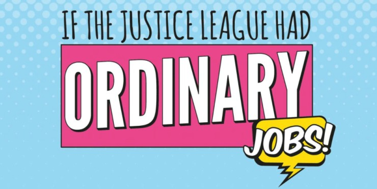 If the Justice League Had Ordinary Jobs (Infographic)