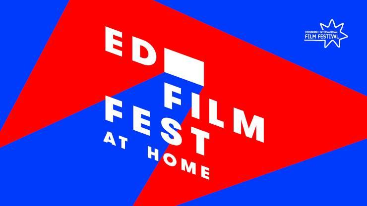 Edinburgh Film Festival Is Coming 'Home'