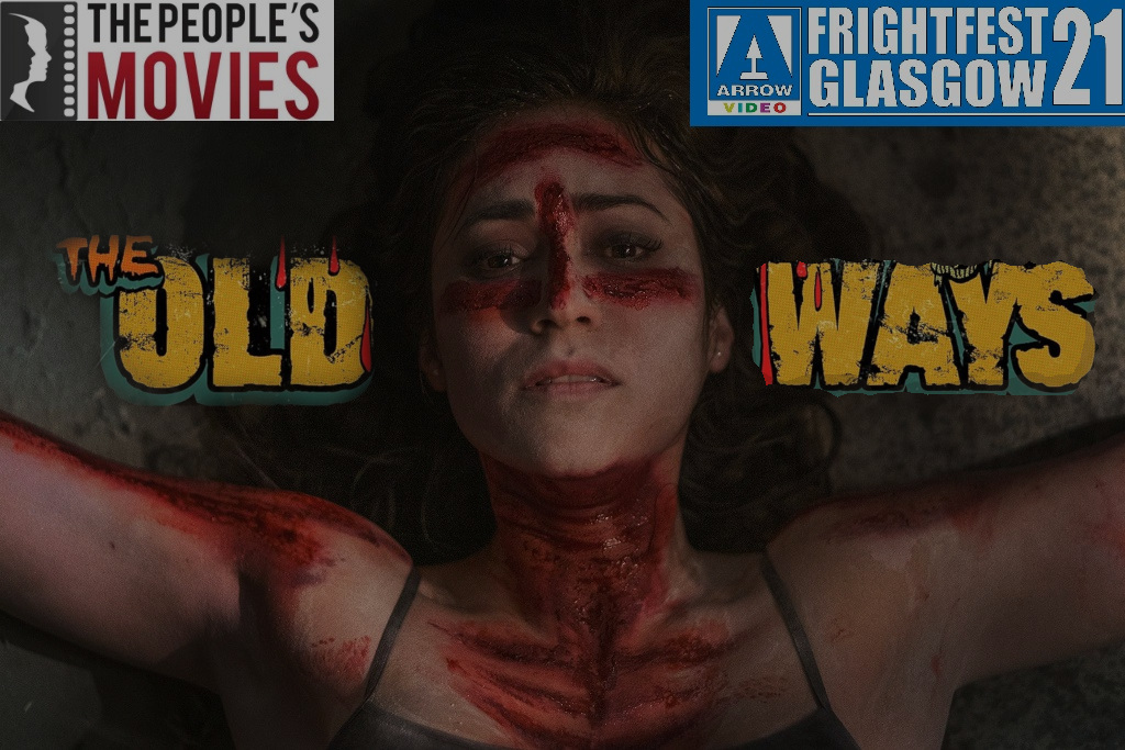 Frightfest Glasgow 21 – Film Review – The Old Ways (2020)