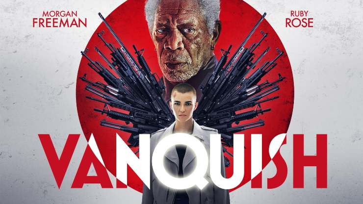 Win Vanquish Starring Ruby Rose And Morgan Freeman On Digital HD
