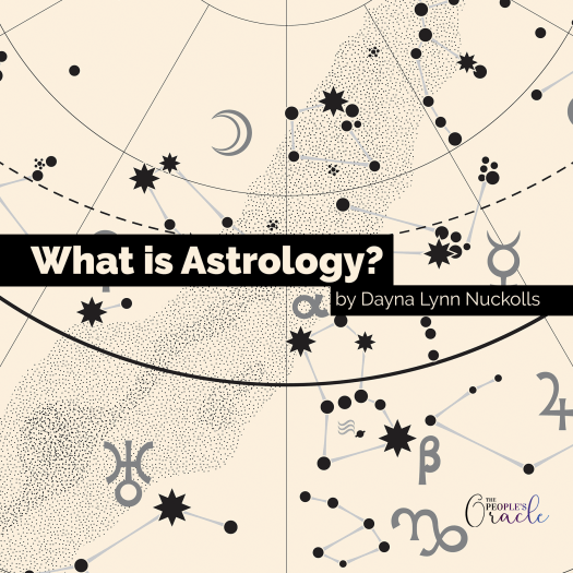 What is Astrology by Dayna Lynn Nuckolls - The Peoples's Oracle.