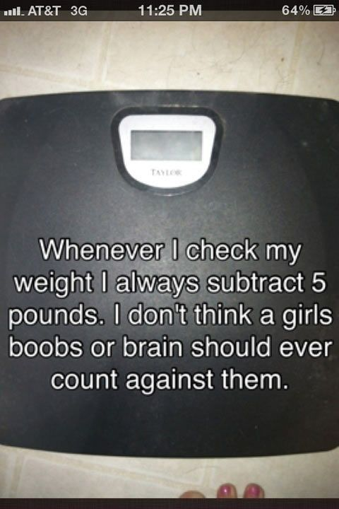 funny-whenever-i-check-my-weight-i-substract-5-pounds-01