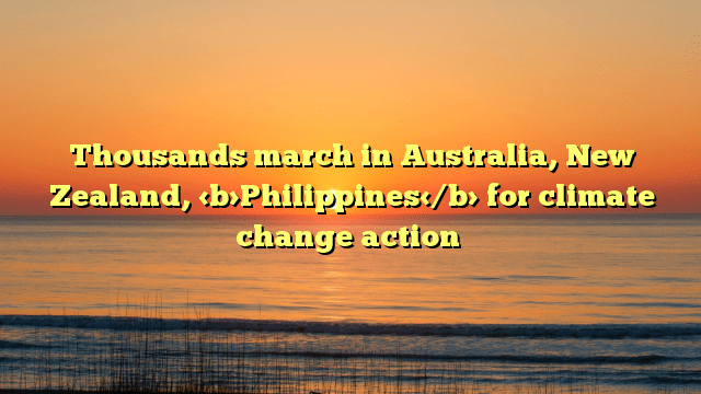 Thousands march in Australia, New Zealand, Philippines for climate change action