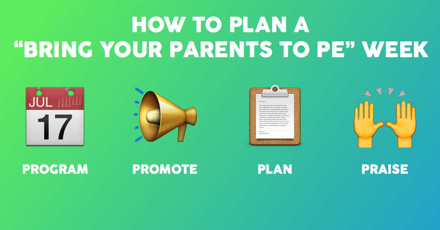 How To Plan A Bring Your Parents To PE Week
