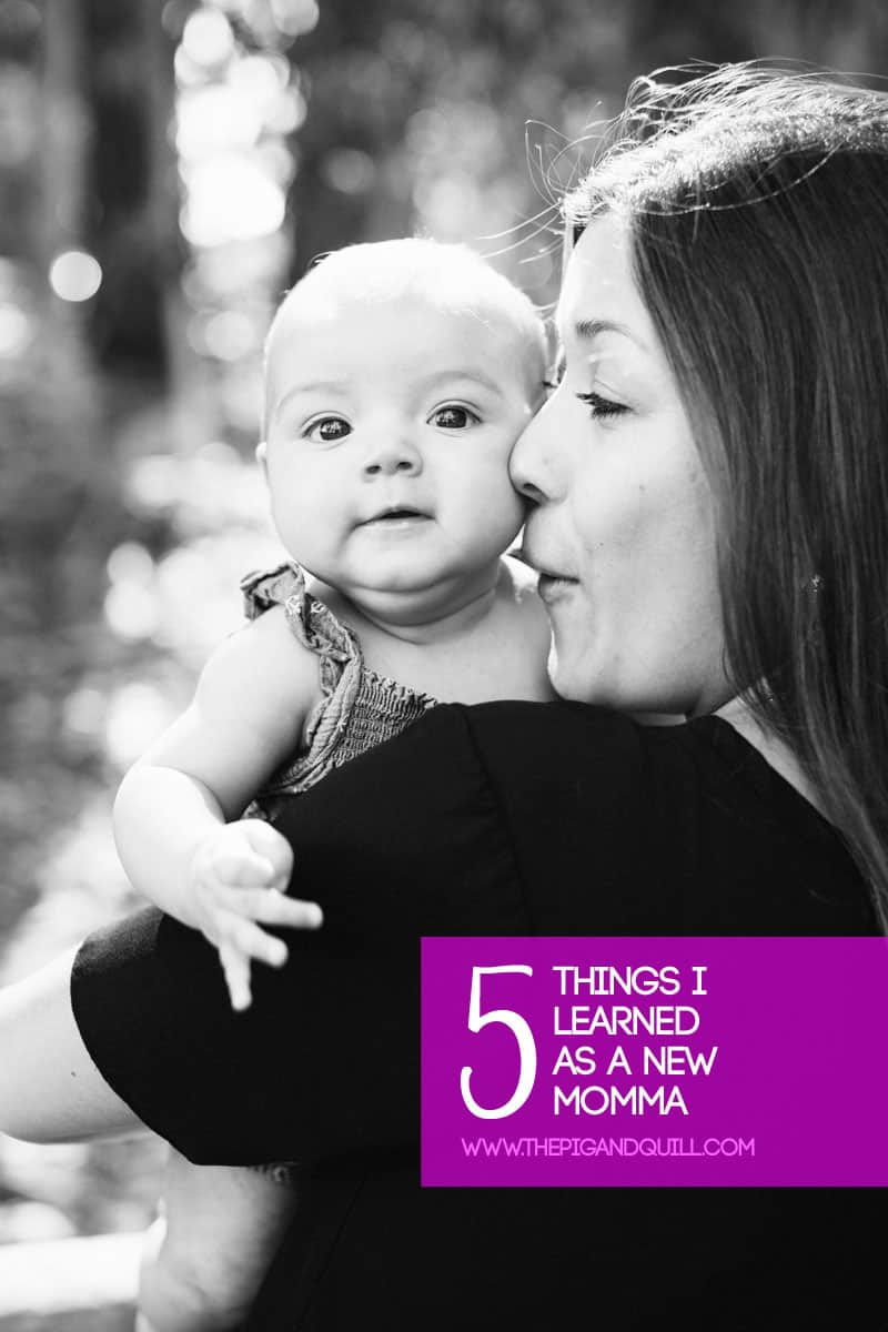 Five Things I Learned as a New Mom (via thepigandquill.com)