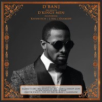 RAPID REVIEWS: D'BANJ'S D'KINGS MEN
